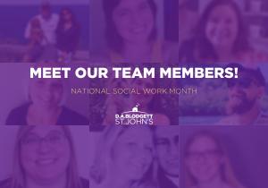 Meet Our Team Members   Social Work Month blog image